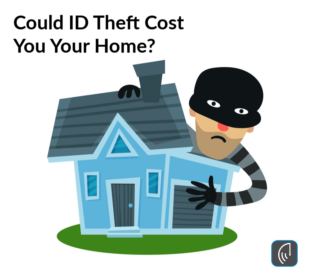 Could ID Theft Cost You Your Home?