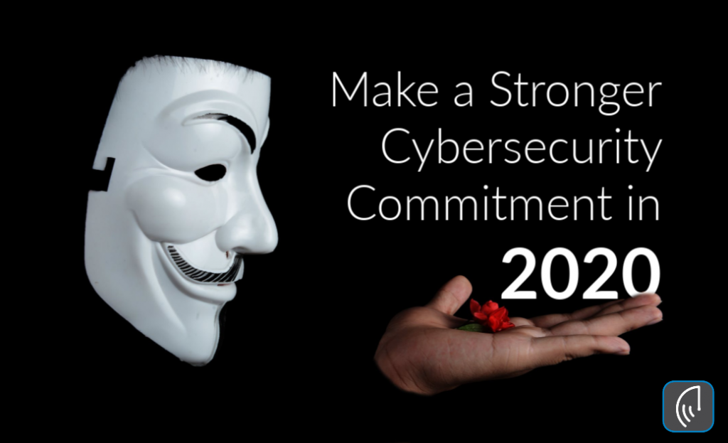 Make a Stronger Cybersecurity Commitment in 2020