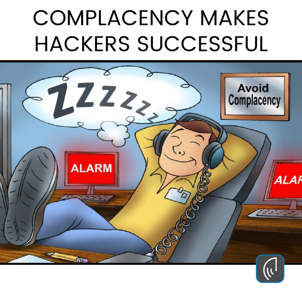COMPLACENCY MAKES HACKERS SUCCESSFUL
